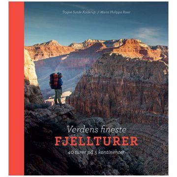 Verdens fineste fjellturer: 40 turer på 5 kontinenter