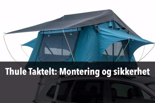Thule Taktelt – Montering og sikkerhet